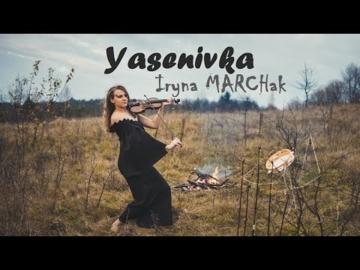 Iryna MARCHak - Yasenivka (Official Music Video)
